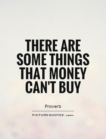 there-are-some-things-that-money-cant-buy-quote-1.jpg